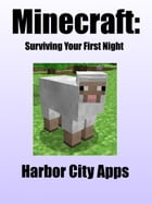 Minecraft: Surviving Your First Night by Harbor City Apps