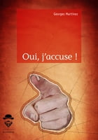 Oui, j'accuse ! by Georges Martinez