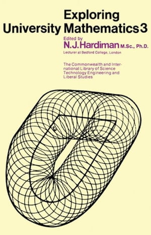 Exploring University Mathematics: Lectures Given at Bedford College,  London