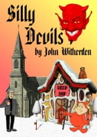 Silly Devils by John Witherden