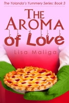 The Aroma of Love by Lisa Maliga
