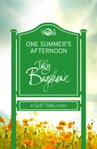 One Summer's Afternoon: A perfect summer treat! (Swell Valley Series Short Story) by Tilly Bagshawe