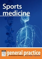 Sports Medicine: General Practice: The Integrative Approach Series by Kerryn Phelps