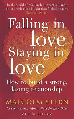 Book Falling In Love, Staying In Love: How to build a strong, lasting relationship by Sujata Bristow