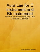 Aura Lee for C Instrument and Bb Instrument - Pure Duet Sheet Music By Lars Christian Lundholm by Lars Christian Lundholm