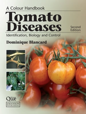 Tomato Diseases Identification,  Biology and Control: A Colour Handbook,  Second Edition