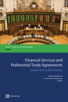 Financial Services And Preferential Trade Agreements: Lessons From Latin America by Haddad Mona E.; Stephanou Constantinos