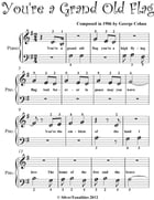 You're a Grand Old Flag Beginner Piano Sheet Music by George Cohan