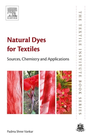 Natural Dyes for Textiles Sources, Chemistry and Applications