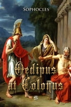 Oedipus at Colonus by Sophocles