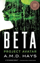 Beta Project Avatar by A.M.D Hays
