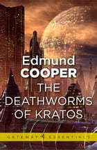 The Expendables: The Deathworms of Kratos: The Expendables Book 1 by Edmund Cooper