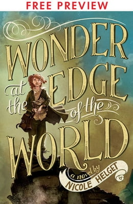 Book Wonder at the Edge of the World - FREE PREVIEW EDITION (The First 7 Chapters) by Nicole Helget