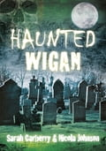 Haunted Wigan 92879d91-786b-41df-8925-09499316f26f