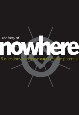 Book The Way of Nowhere: Eight Questions to Release Our Creative Potential by Nick Udall