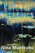 Natural Selection: A collection of short stories