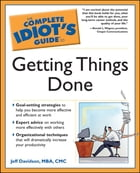 The Complete Idiot's Guide to Getting Things Done by Jeff Davidson MBA CMC