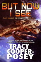 But Now I See by Tracy Cooper-Posey