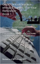 Good Clinical Practice eRegs & Guides - For Your Reference Book 1 by FDA