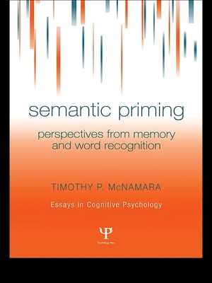 Semantic Priming Perspectives from Memory and Word Recognition