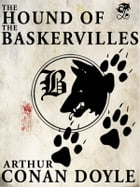 The Hound of the Baskervilles: Sherlock Holmes #5 by Arthur Conan Doyle