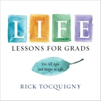Life Lessons: For Grads . . . All Ages and Stages!