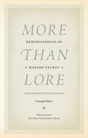 More than Lore Reminiscences of Marion Talbot