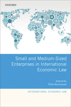 Small and Medium-Sized Enterprises in International Economic Law by Thilo Rensmann