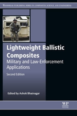 Book Lightweight Ballistic Composites: Military and Law-Enforcement Applications by Ashok Bhatnagar