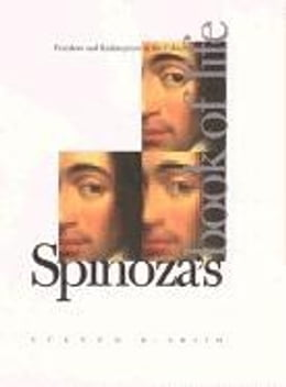 Book Spinoza's Book of Life: Freedom and Redemption in the Ethics by Smith, Steven B.