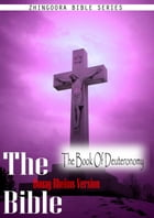 The Holy Bible Douay-Rheims Version,The Book Of Deuteronomy by Zhingoora Bible Series