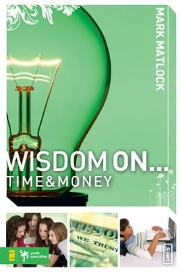 Book Wisdom On ... Time and Money by Mark Matlock
