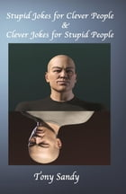 Stupid Jokes for Clever People & Clever Jokes for Stupid People by Tony Sandy