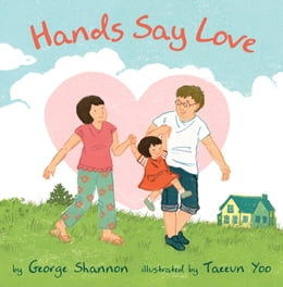 Book Hands Say Love by George Shannon