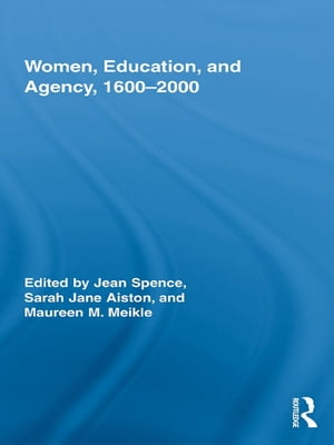 Women,  Education,  and Agency,  1600?2000