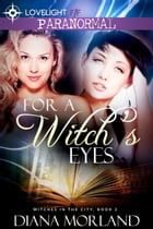 For a Witch's Eyes by Diana Morland