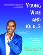Young, Wise and Kick-S by Phillip Ramphisa