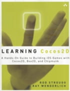 Learning Cocos2D: A Hands-On Guide to Building iOS Games with Cocos2D, Box2D, and Chipmunk by Rod Strougo