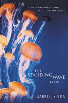 Book The Standing Wave: Poems by Gabriel Spera