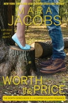 Worth The Price (Worth Series Book 5): A Copper Country Romance by Mara Jacobs