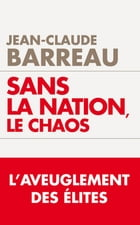 Sans la nation le chaos by Jean-Claude Barreau