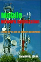 Mobile Network Optimization: A Guide for 2G and 3G Network Optimization by Emmanuel Usuah