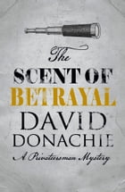 The Scent of Betrayal by David Donachie