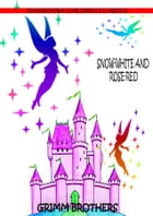 Snow-White And Rose-Red by Grimm Brothers