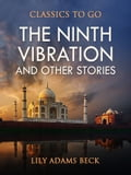 The Ninth Vibration and Other Stories fd472a0a-f1e1-4c11-8702-43e38c5b3d57