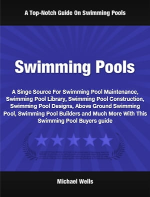 Swimming Pools A Singe Source For Swimming Pool Maintenance,  Swimming Pool Library,  Swimming Pool Construction,  Swimming Pool Designs,  Above Ground Sw