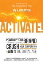 Activate!: Power Up Your Brand to Dominate Your Market, Crush Your Competition & Win in the Digital Age by Gal S. Borenstein