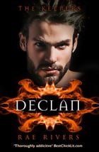 The Keepers: Declan (Book 2) by Rae Rivers