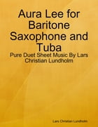 Aura Lee for Baritone Saxophone and Tuba - Pure Duet Sheet Music By Lars Christian Lundholm by Lars Christian Lundholm