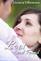 Lost and Found (Betraying the Billionaire Part 1) by Victoria Villeneuve